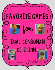 Rock Chalk Speech Talk: Favorite Games for Final Consonant Deletion
