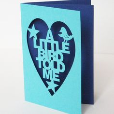 Hand Cut Greetings Card  A Little Bird Told Me  You by Storeyshop, £6.00