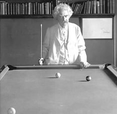 The game of billiards has destroyed my naturally sweet disposition.  Mark Twain- Speech, April 24, 1906