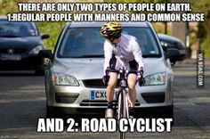 Road cycling, a hobby for assholes.