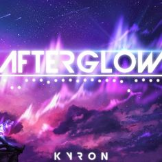 Kyron - Afterglow by Kyron