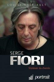 Serge Fiori - S'enlever du chemin   par Louise Thériault   chez Les Éditions du CRAM   Surprenant et captivant!