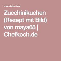 Zucchinikuchen (Rezept mit Bild) von maya68 | Chefkoch.de
