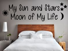 """Make a lasting impression by easily applying this eye-catching """"My Sun and Stars Moon of My Life"""" decal to your living room, bedroom child's room, or any room in your home. Please note the size of thi"""