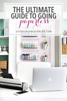 The Ultimate Guide to Going Paperless - Just a Girl and Her Blog