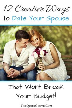 12 Creative Ways to Date Your Spouse the wont break  your budget