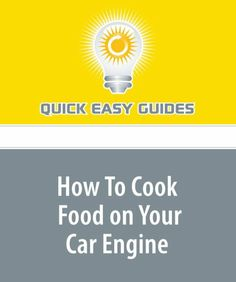 How To Cook Food on Your Car Engine: As Demonstrated « LibraryUserGroup.com – The Library of Library User Group