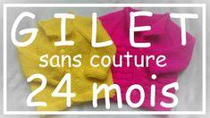 Tricot Facile - Tuto Gilet sans couture (24 mois) - Debutant - Easy knit...