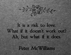It is a risk to love #MotivationalMonday #Love #Quotes (scheduled via http://www.tailwindapp.com?utm_source=pinterest&utm_medium=twpin&utm_content=post101206653&utm_campaign=scheduler_attribution)