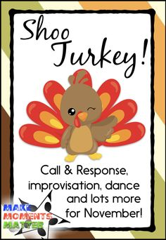 Shoo Turkey! A fantastic folk song for Thanksgiving! Read more about the folk song, dance, improvisation, and more at this blog post!