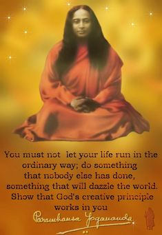 """Photo: """"You must not let your life run in the ordinary way; do something that nobody else has done, something that will dazzle the world. Show rhat God's creative principle works in you."""" Paramhansa Yogananda Spiritual Path, Spiritual Wisdom, Spiritual Thoughts, Chakras, Yogananda Quotes, Reiki, Life Run, A Course In Miracles, Self Realization"""