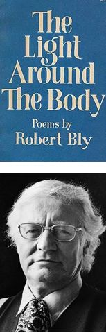 Robert Bly  The Light Around the Body and Silence in the Snowy Fields