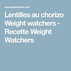 Lentilles au chorizo Weight watchers - Recette Weight Watchers