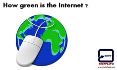 In Today's information technology era we can't imagine our life without Internet like the other technology like Automobile are not green same way our Internet is also not green but major of population of this world is not aware about that..More than ever, people are using the Internet