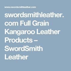 swordsmithleather.com Full Grain Kangaroo Leather Products                      – SwordSmith Leather