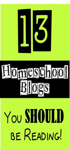 13 Homeschool Blogs You Should be Reading! Great list of both popular and newer blogs that are rocking it in everything from inspiration to free worksheets to science and more!
