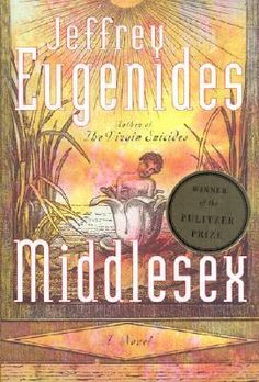 Middlesex By Jeffrey Eugenides, 2003 Pulitzer Prize for Fiction I Love Books, Great Books, Books To Read, My Books, Middlesex Book, Reading Lists, Book Lists, Middlesex Jeffrey Eugenides, So Little Time