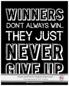 """Buy Inspirational Winners Never Give Up 8x10 Poster Print. Athletes and fitness fans will love this inspiring sports quote reminding them, """"Never give up!"""" Shop more Motivational Exercise Gifts at http://magneticimpressions.com/exercise-gifts/"""
