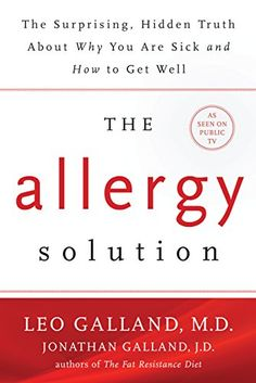 Rated Buy The Allergy Solution: Unlock the Surprising, Hidden Truth about Why You Are Sick and How to Get Well by Leo Galland M., Jonathan Galland J.: ISBN: 9781401949396 : ✓ 1 day delivery for Prime members Three Day Cleanse, Thing 1, Allergy Symptoms, Brain Fog, Organic Herbs, Get Well, Weight Gain, Books To Read, The Cure