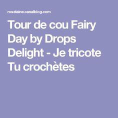 Tour de cou Fairy Day by Drops Delight - Je tricote Tu crochètes