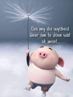 gee my die wysheid Heer om te doen wat ek moet. This Little Piggy, Little Pigs, Cute Piglets, Afrikaanse Quotes, Prayer For Family, Motivational Quotes, Inspirational Quotes, Christian Messages, Good Morning Wishes
