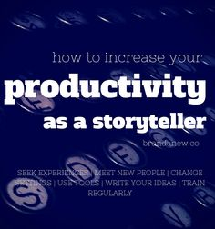 #storytelling #blogging #inspiration #writing #workshops In a world of 140 character stories, strict targets and deadlines, here are tips to increase your productivity as a storyteller!