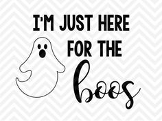 I'm Just Here for the Boos Halloween SVG by KristinAmandaDesigns