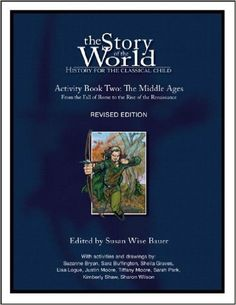 Amazon.com: The Story of the World: History for the Classical Child, Activity Book 2: The Middle Ages: From the Fall of Rome to the Rise of the Renaissance (9781933339139): Susan Wise Bauer: Books