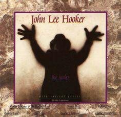 """John Lee Hooker, """"The Healer"""" (1989)"""