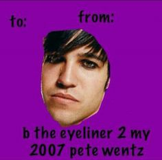 Fall Out Boy valentine Emo Band Memes, Emo Bands, Music Bands, Valentines For Boys, Funny Valentine, Valentine Day Cards, Brendon Urie, Fall Out Boy Tumblr, Fall Out Boy Memes