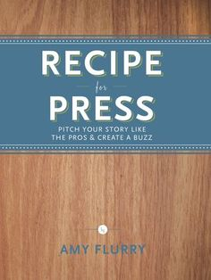 """LOVE THIS BOOK.  Lecture and book signing  Amy Flurry, writer and fashion stylist: """"Recipe for Press""""  Tuesday, April, 17  3:00 pm  SCAD Atlanta"""