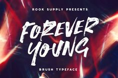 Forever Young Brush Font by Greg Nicholls on @creativemarket