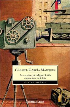 Clandestine in Chile:  The Adventure of Miguel Littín (Spanish version) by Gabriel García Márquez