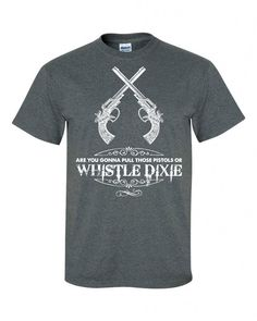 Are you gonna pull those pistols or whistle dixie