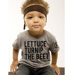 lettuce turnip the beet - eco-heather grey track shirt - baby and toddler sizes. $24.00, via Etsy. this is soooo funny:)