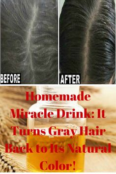 Homemade Miracle Drink- It Turns Gray Hair Back to Its Natural Color!