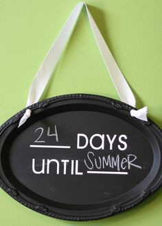 Countdown CHALKBOARD sign. The gift of something to look forward to <3
