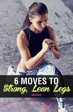 These 6 Moves to Strong, Lean Legs are simple and effective. They will help you build a beautiful lower body that you'll definitely want to show off!