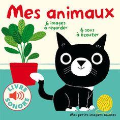Mes animaux - Mes petits imagiers sonores - Livres pour enfants (1-3 ans) - Gallimard Jeunesse. Illustrations de Marion Billet.