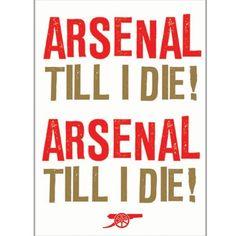 Arsenal Till I Die Greeting Card