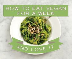 living vegan - how to eat vegan for a week and love it