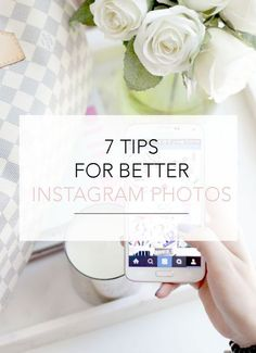 Tips for better Instagram photos. Today's post is a fun one, and also one that's been requested quite a few times by a lot of you.