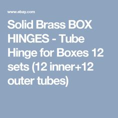 Solid Brass BOX HINGES - Tube Hinge for Boxes 12 sets (12 inner+12 outer tubes)