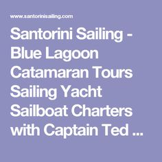 Santorini Sailing - Blue Lagoon Catamaran Tours Sailing Yacht Sailboat Charters with Captain Ted Stathis - Santorini Island, Greece