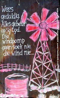 Geduld.....alles gebeur op Sy tyd. __[AShooP-Tuinkuns/FB] #windpomp #Afrikaans