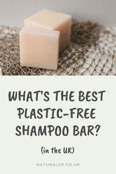 Reviews of the best plastic free, zero waste shampoo bars in the UK. #naturaler #shampoobars #plasticfreeshampoo