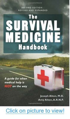 The Survival Medicine Handbook: A Guide for When Help is Not on the Way #Survival #Medicine #Handbook: #Guide #Help #Way