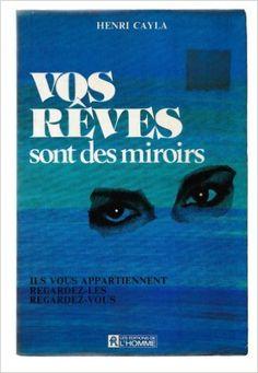 Vos reves sont des miroirs: Amazon.ca: CAYLA/HENRI: Books