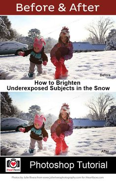 Editing Underexposed Subjects in the Snow - Photo Editing Tutorial via Julie Rivera and iHeartFaces.com