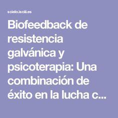 Biofeedback de resistencia galvánica y psicoterapia: Una combinación de éxito en la lucha contra el dolor